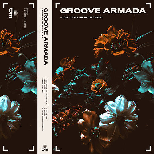 Play & Download Love Lights the Underground by Groove Armada | Napster