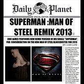 Superman (Man of Steel 2013 Remix) by Eric James