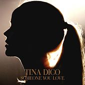 Play & Download Someone You Love by Tina Dico | Napster