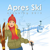 Play & Download Après Ski Clubbing 2015 by Various Artists | Napster