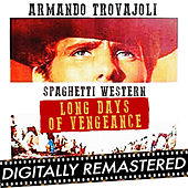 Play & Download Spaghetti Western : Long Days of Vengeance - 星空の用心棒 - Single by Armando Trovajoli | Napster