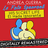 Play & Download Le Fate Ignoranti (His Secret Life - El Hada Ignorante) - Single by Andrea Guerra | Napster