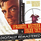 Play & Download Spaghetti Western : Sugar Colt - 必殺の用心棒 - Single by Luis Bacalov | Napster