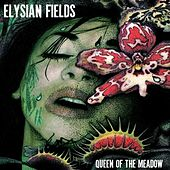 Queen of the Meadow by Elysian Fields