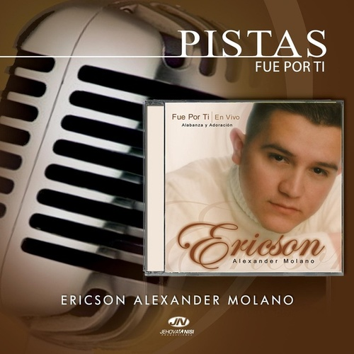 Play & Download Pistas Fue por Ti by Ericson Alexander Molano | Napster
