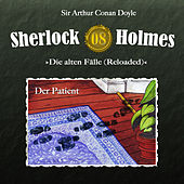 Play & Download Die alten Fälle (Reloaded) - Fall 08: Der Patient by Sherlock Holmes | Napster