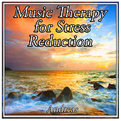 Play & Download Music Therapy for Stress Reduction by Andreas | Napster
