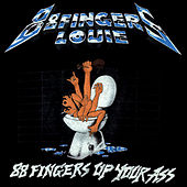 Up Your Ass by 88 Fingers Louie