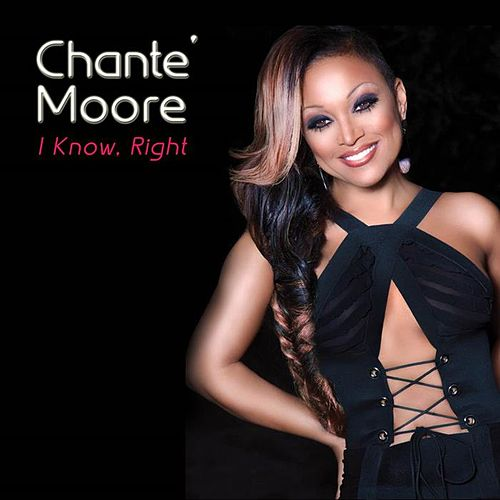Play & Download I Know, Right by Chante Moore | Napster