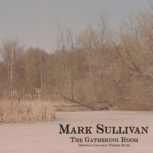 Play & Download The Gathering Room by Mark Sullivan | Napster
