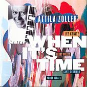 Play & Download When It's Time (feat. Lee Konitz, Larry Willis, Santi Debriano & Yoron Israel) by Attila Zoller | Napster
