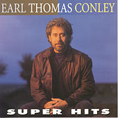Super Hits by Earl Thomas Conley