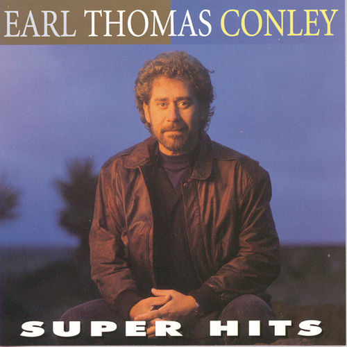 Play & Download Super Hits by Earl Thomas Conley | Napster