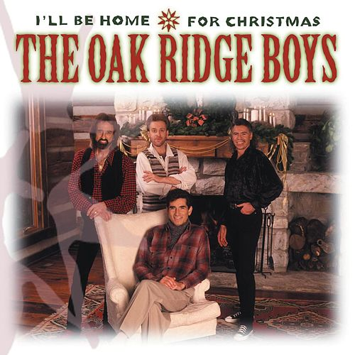 I'll Be Home For Christmas by The Oak Ridge Boys