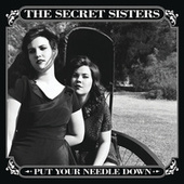 Play & Download Put Your Needle Down by Secret Sisters | Napster