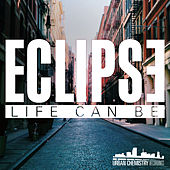 Play & Download Life Can Be by Eclipse | Napster