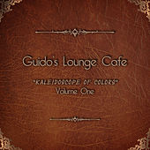 Play & Download Guido's Lounge Cafe, Vol. 1 - Kaleidoscope of Colors by Various Artists | Napster