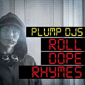 Play & Download Roll Dope Rhymes by Plump DJs | Napster