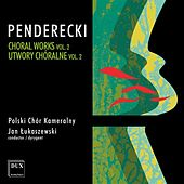 Play & Download Penderecki: Choral Works, Vol. 2 by Various Artists   Napster