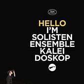 Play & Download Hello, I'm Solistenensemble Kaleidoskop by Solistenensemble Kaleidoskop | Napster