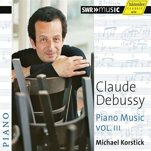 Play & Download Debussy: Piano Music, Vol. 3 by Michael Korstick | Napster