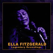 Play & Download Ella Fitzgerald: Legendary Recordings by Ella Fitzgerald | Napster