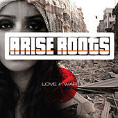 Play & Download Love and War by Arise Roots | Napster