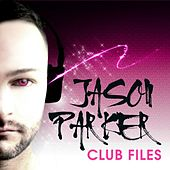 Play & Download Jason Parker Club Files by Various Artists | Napster