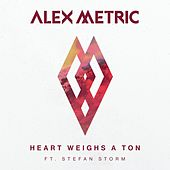Play & Download Heart Weighs A Ton (feat. Stefan Storm) by Alex Metric | Napster