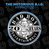 Play & Download Hypnotize by The Notorious B.I.G. | Napster