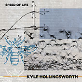 Speed of Life by Kyle Hollingsworth