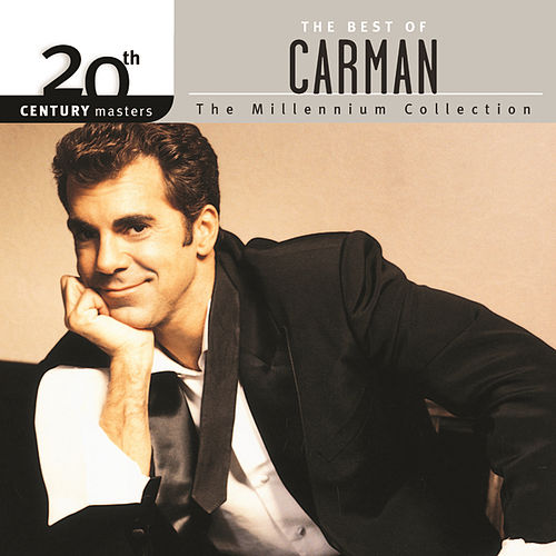 Play & Download 20th Century Masters - The Millennium Collection: The Best Of Carman by Carman | Napster