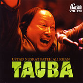 Play & Download Tauba by Nusrat Fateh Ali Khan | Napster