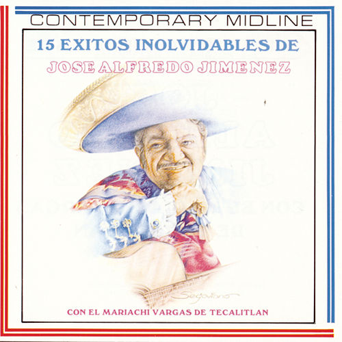 Play & Download 15 Exitos Inolvidables by Jose Alfredo Jimenez | Napster