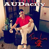 Play & Download Tokyo Love by Audacity | Napster