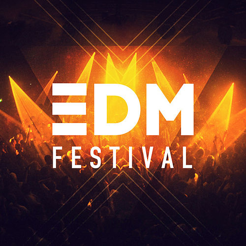 Play & Download EDM Festival by Various Artists | Napster