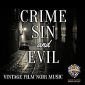 Play & Download Crime, Sin and Evil: Vintage Film Noir by Hollywood Film Music Orchestra | Napster