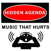 Music That Hurts by Hidden Agenda