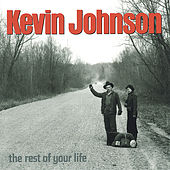 Play & Download The Rest of Your Life by Kevin Johnson | Napster