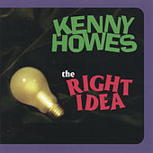 Play & Download The Right Idea by Kenny Howes | Napster