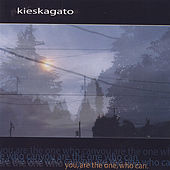 Play & Download You, Are The One, Who Can by Kieskagato | Napster