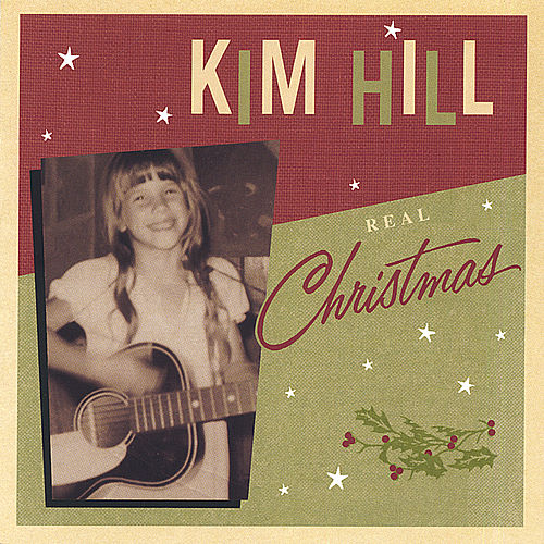 Play & Download Real Christmas by Kim Hill | Napster