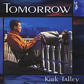 Play & Download Tomorrow by Kirk Talley | Napster