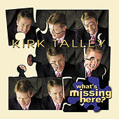 Play & Download What's Missing Here by Kirk Talley | Napster