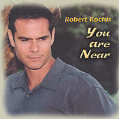 Play & Download You Are Near by Robert Kochis | Napster