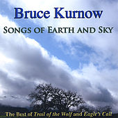 Songs of Earth and Sky by Bruce Kurnow