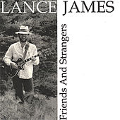 Friends And Strangers by Lance James