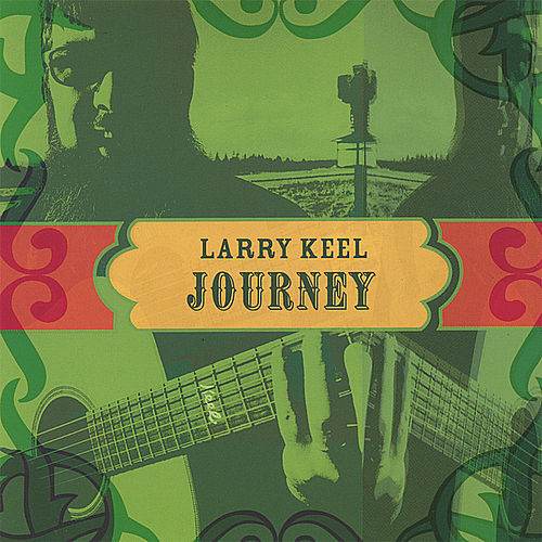 Play & Download Journey by Larry Keel | Napster