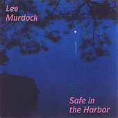 Safe in the Harbor by Lee Murdock