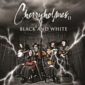Play & Download Cherryholmes II Black And White by Cherryholmes | Napster